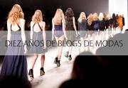 Diez años de blogs de modas
